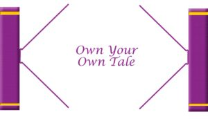 Own Your Own Tale Image